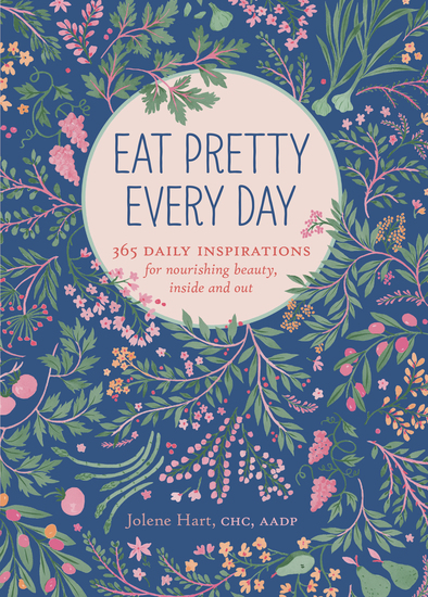 Eat Pretty Every Day - 365 Daily Inspirations for Nourishing Beauty Inside and Out - cover