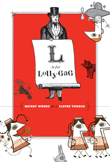 L Is for Lollygag - Quirky Words for a Clever Tongue - cover