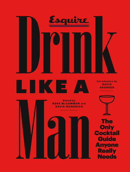 Drink Like a Man - The Only Cocktail Guide Anyone Really Needs - cover