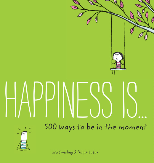 Happiness Is 500 Ways to Be in the Moment - cover