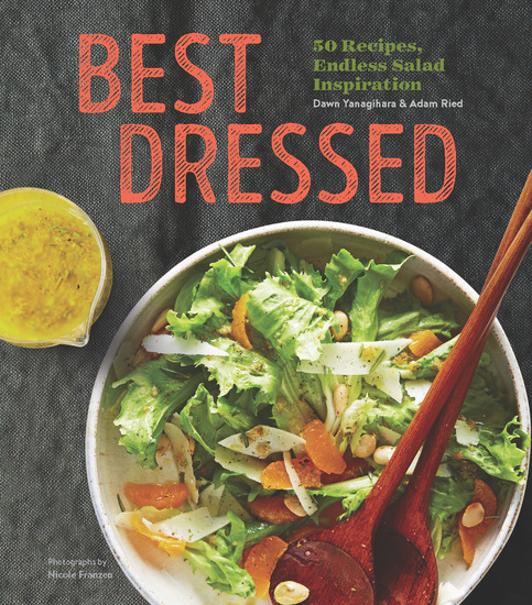 Best Dressed - 50 Recipes Endless Salad Inspiration - cover
