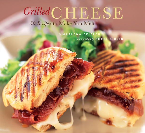 Grilled Cheese - 50 Recipes to Make You Melt - cover