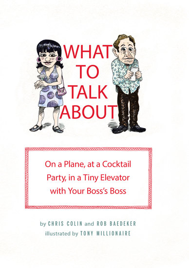 What to Talk About - On a Plane at a Cocktail Party in a Tiny Elevator with Your Boss's Boss - cover