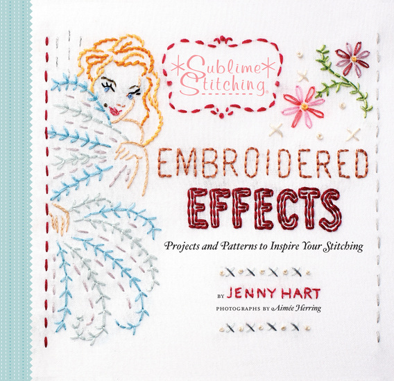 Embroidered Effects - Projects and Patterns to Inspire Your Stitching - cover