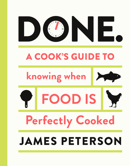 Done - A Cook's Guide to Knowing When Food Is Perfectly Cooked - cover