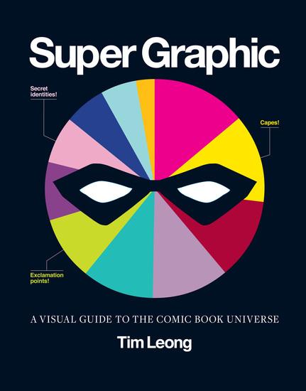 Super Graphic - A Visual Guide to the Comic Book Universe - cover
