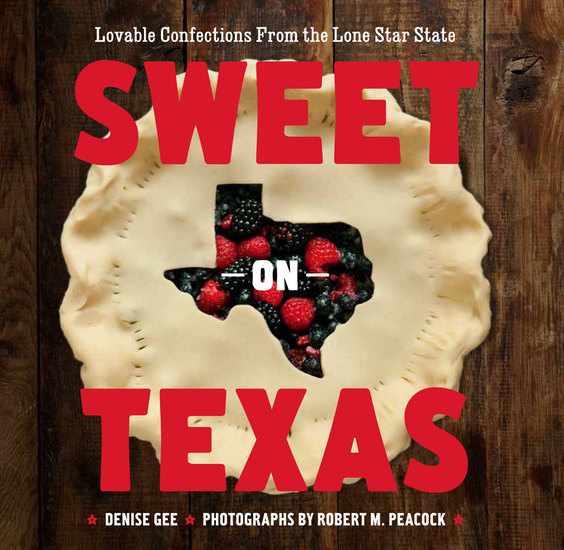 Sweet on Texas - Loveable Confections from the Lone Star State - cover