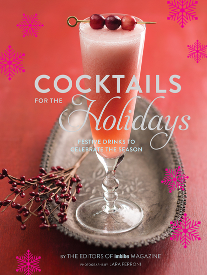 Cocktails for the Holidays - Festive Drinks to Celebrate the Season - cover