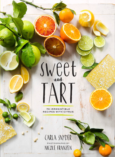 Sweet and Tart - 70 Irresistible Recipes with Citrus - cover