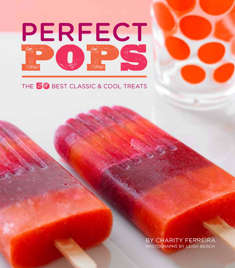 Perfect Pops - The 50 Best Classic & Cool Treats - cover