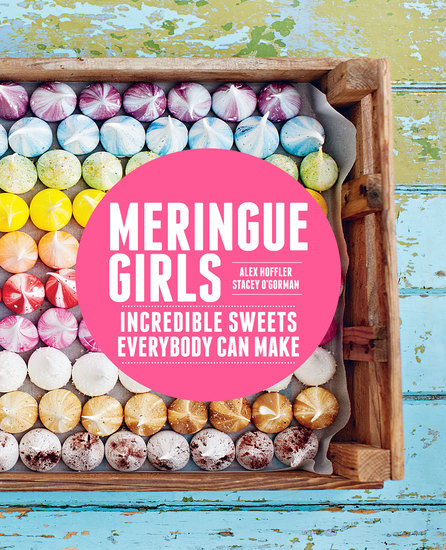 Meringue Girls - Incredible Sweets Everybody Can Make - cover