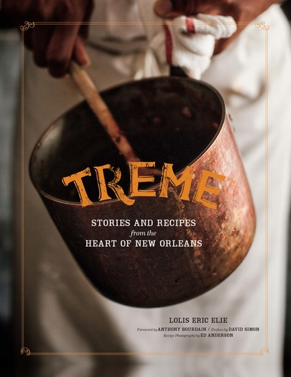 Treme - Stories and Recipes from the Heart of New Orleans - cover