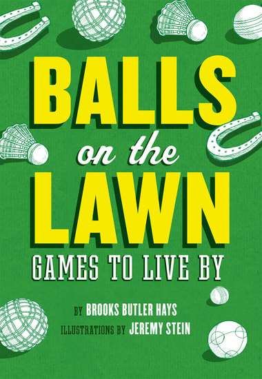 Balls on the Lawn - Games to Live By - cover