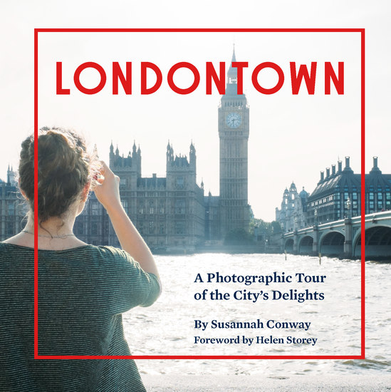 Londontown - A Photographic Tour of the City's Delights - cover