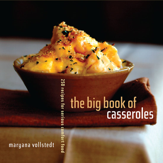 The Big Book of Casseroles - 250 Recipes for Serious Comfort Food - cover