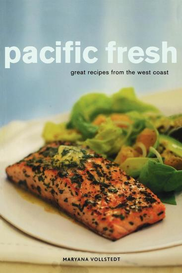 Pacific Fresh - Great Recipes from the West Coast - cover