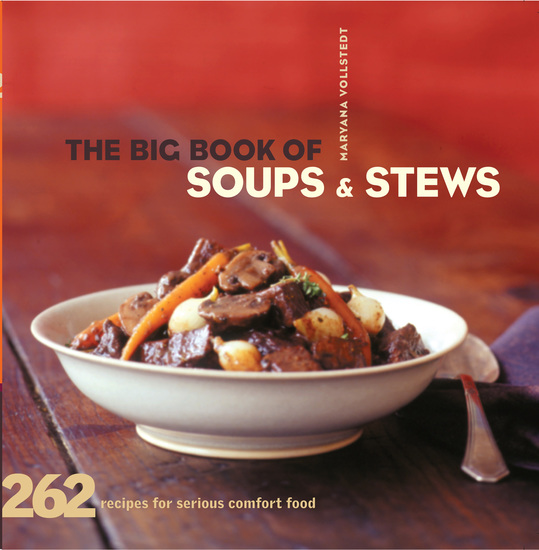 The Big Book of Soups and Stews - 262 Recipes for Serious Comfort Food - cover