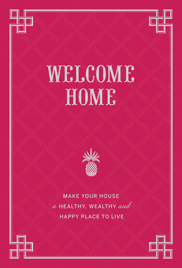 Welcome Home - Make Your House a Healthy Wealthy and Happy Place to Live - cover