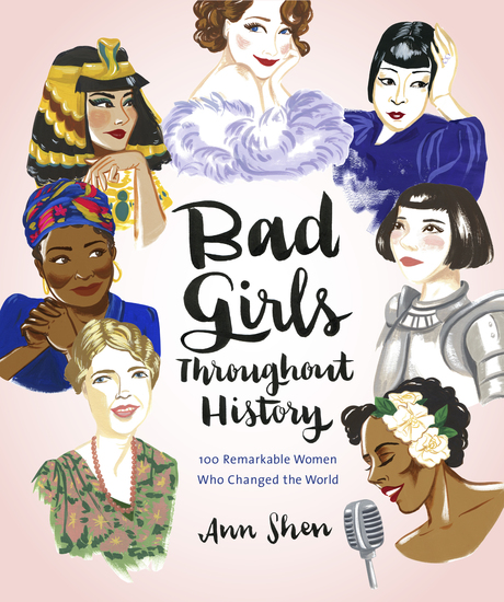 Bad Girls Throughout History - 100 Remarkable Women Who Changed the World - cover