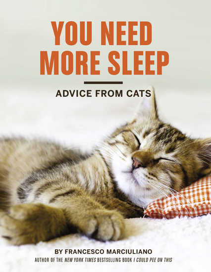 You Need More Sleep - Advice from Cats - cover