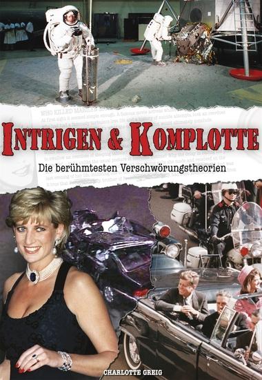 Intrigen & Komplotte - Die berühmtesten Verschwörungstheorien - cover