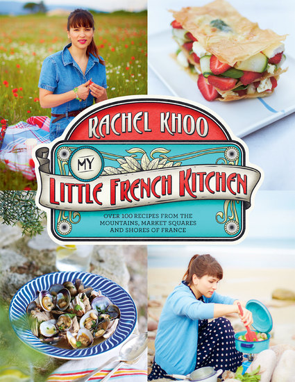 My Little French Kitchen - Over 100 Recipes from the Mountains Market Squares and Shores of France - cover