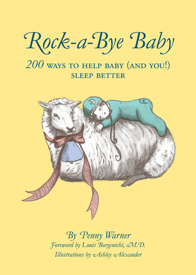 Rock-a-Bye Baby - 200 Ways to Help Baby (and You!) Sleep Better - cover