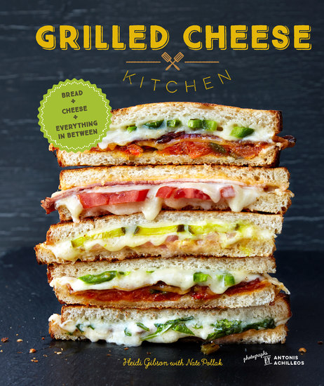 Grilled Cheese Kitchen - Bread + Cheese + Everything in Between - cover