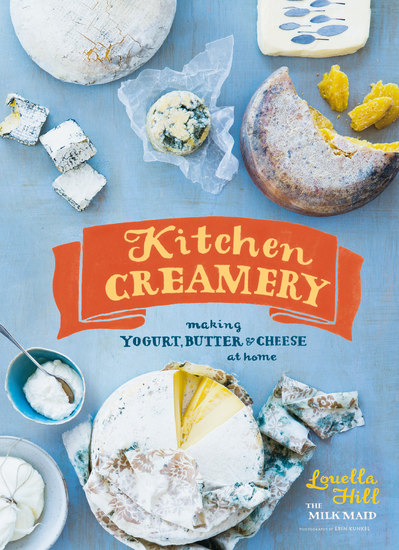 Kitchen Creamery - Making Yogurt Butter & Cheese at Home - cover