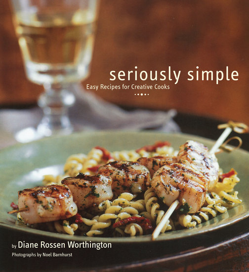 Seriously Simple - Easy Recipes for Creative Cooks - cover