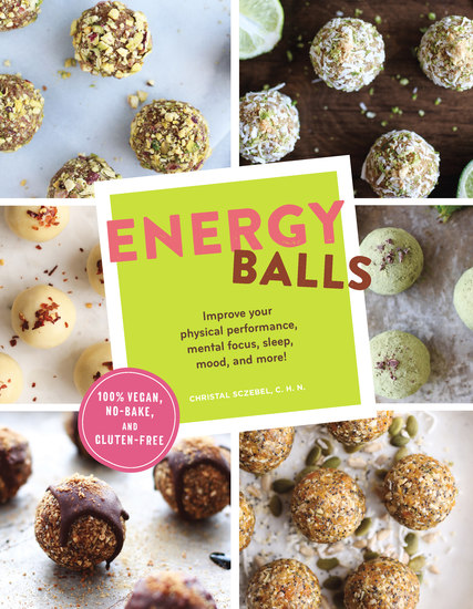 Energy Balls - Improve Your Physical Performance Mental Focus Sleep Mood and More! - cover