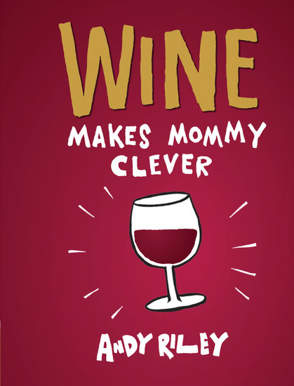Wine Makes Mommy Clever - cover