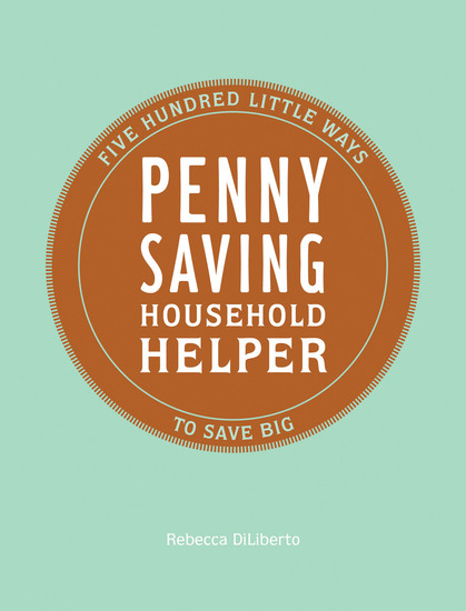 Penny Saving Household Helper - 500 Little Ways to Save Big - cover
