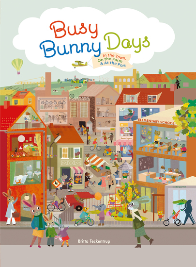 Busy Bunny Days - In the Town On the Farm & At the Port - cover