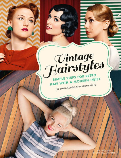 Vintage Hairstyles - Simple Steps for Retro Hair with a Modern Twist - cover