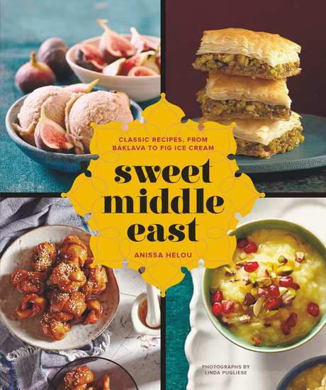 Sweet Middle East - Classic Recipes from Baklava to Fig Ice Cream - cover