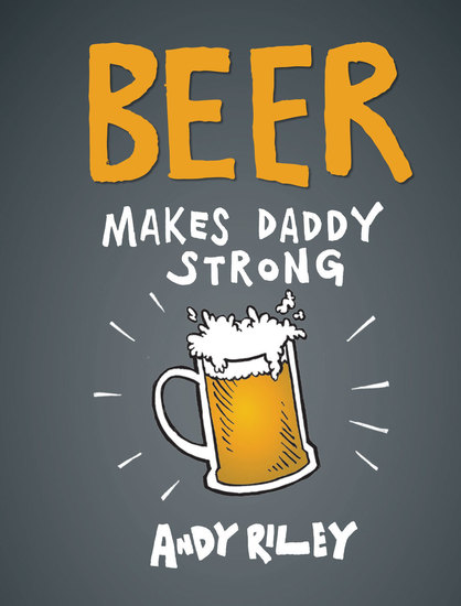 Beer Makes Daddy Strong - cover