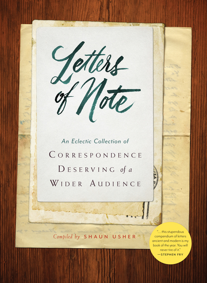 Letters of Note: Volume 1 - An Eclectic Collection of Correspondence Deserving of a Wider Audience - cover