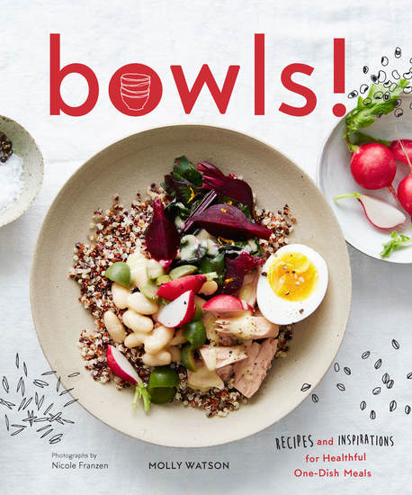 Bowls! - Recipes and Inspirations for Healthful One-Dish Meals - cover
