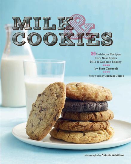 Milk & Cookies - 89 Heirloom Recipes from New York's Milk & Cookies Bakery - cover