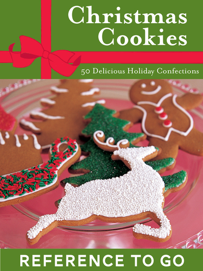 Christmas Cookies: Reference to Go - 50 Delicious Holiday Confections - cover