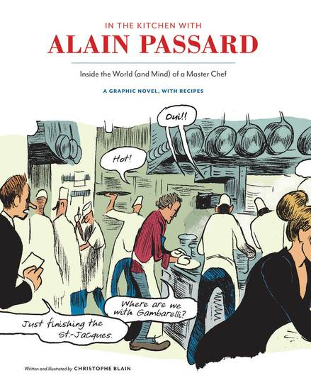 In the Kitchen with Alain Passard - Inside the World (and Mind) of a Master Chef - cover