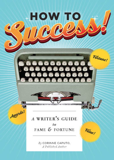 How to Success! - A Writer's Guide to Fame and Fortune - cover