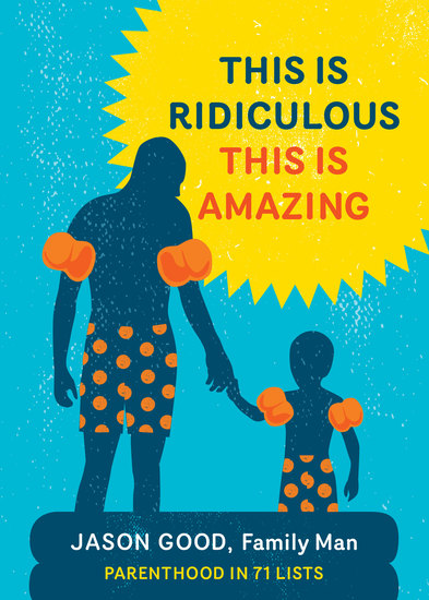 This Is Ridiculous This Is Amazing - Parenthood in 71 Lists - cover