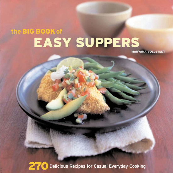 The Big Book of Easy Suppers - 270 Delicious Recipes for Casual Everyday Cooking - cover