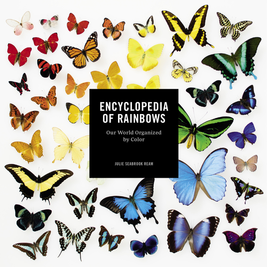 Encyclopedia of Rainbows - Our World Organized by Color - cover