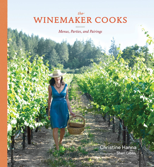 The Winemaker Cooks - Menus Parties and Pairings - cover