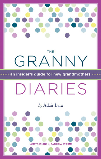 The Granny Diaries - An Opinionated How-To Guide - cover