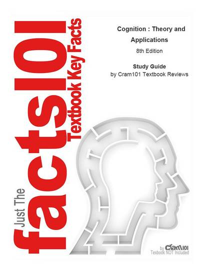 e-Study Guide for: Cognition : Theory and Applications by Stephen K Reed ISBN 9780495602309 - Psychology Cognitive psychology - cover