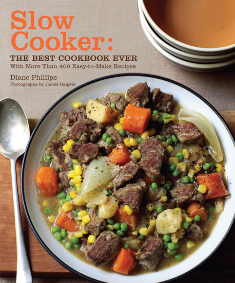 Slow Cooker - The Best Cookbook Ever with More Than 400 Easy-to-Make Recipes - cover